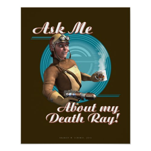 Ask Me About My Death Ray! poster (16x20