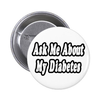Ask Me About My Diabetes 2 Inch Round Button