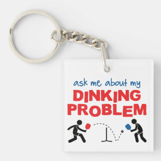 Ask Me About My Dinking Problem Keychain