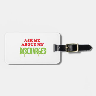 Ask Me About My Discharges Luggage Tag