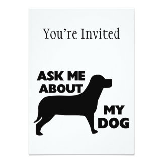 Ask Me About My Dog 5x7 Paper Invitation Card