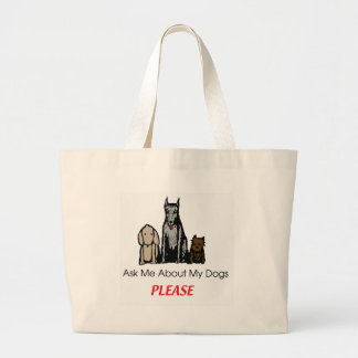 Ask Me About My Dogs Bags