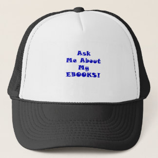 Ask Me About My Ebooks Trucker Hat