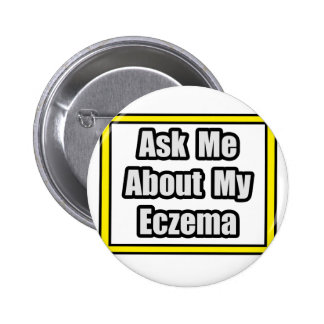 Ask Me About My Eczema Buttons