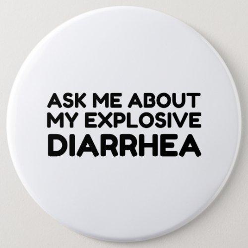Ask Me About My Explosive Diarrhea Button