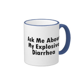 Ask Me About My Explosive Diarrhea Ringer Coffee Mug