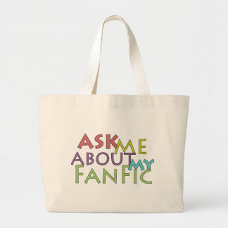 Ask Me About My Fanfic Large Tote Bag