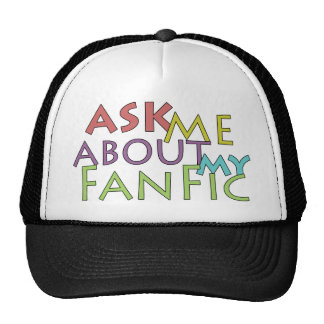 Ask Me About My Fanfic Trucker Hat