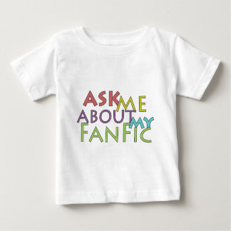 Ask Me About My Fanfic Tshirt