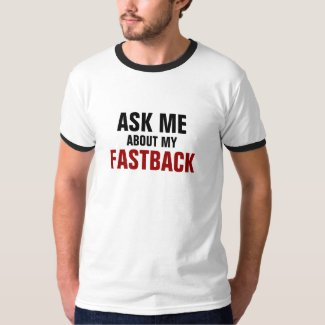 Ask me about my fastback