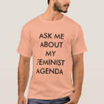 """Ask Me About My Feminist Agenda - Male Supporter T-Shirt<br><div class=""""desc"""">Promoting equality in comic books,  and treating female creators and readers with respect.</div>"""