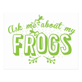 ask me about my frogs postcard
