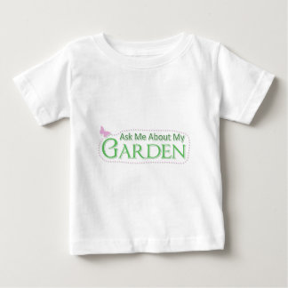 Ask Me About My Garden Baby T-Shirt