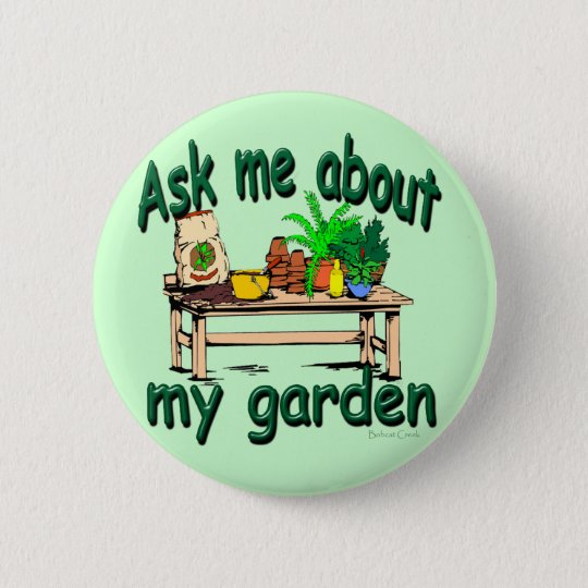 Ask Me About My Garden Button