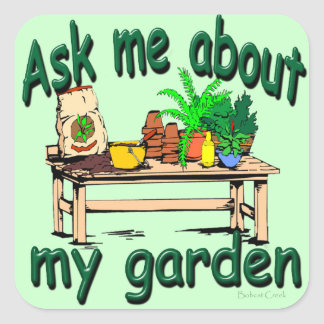 Ask Me About My Garden Square Sticker