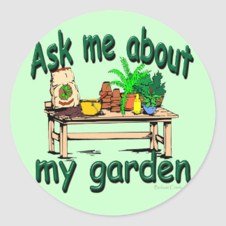 Ask Me About My Garden Sticker
