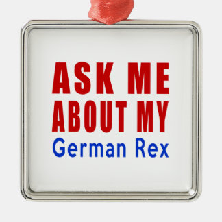 Ask me about my German Rex Metal Ornament