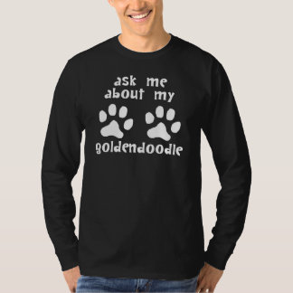 Ask Me About My Goldendoodle T-Shirt