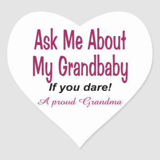 Ask me about my Grandbaby Heart Sticker