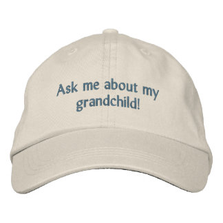 Ask me about my grandchild! Hat Embroidered Baseball Caps