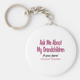 Ask me about my grandchildren! keychain