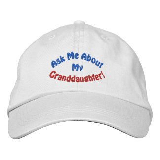 Ask Me About My Granddaughter! Hat Embroidered Baseball Cap