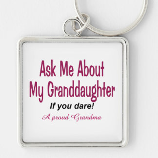 Ask me about my Granddaughter Keychain