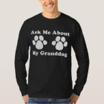 Ask Me About My Granddog 2 T-shirt