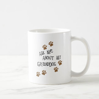 Ask Me About My Granddog Coffee Mug