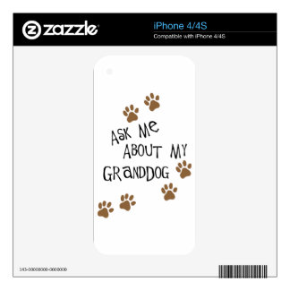 Ask Me About My Granddog iPhone 4 Skin