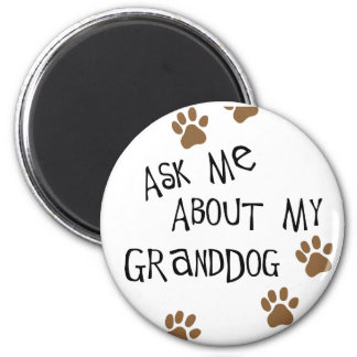 Ask Me About My Granddog Magnet