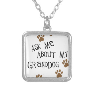 Ask Me About My Granddog Silver Plated Necklace