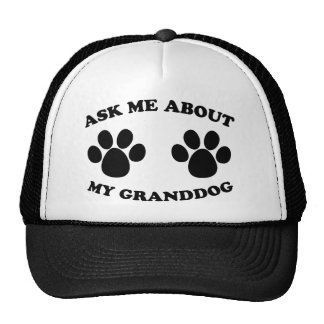 Ask Me About My Granddog Trucker Hat