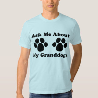 Ask Me About My Granddogs T-shirt