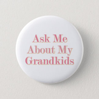 Ask Me About My Grandkids Button