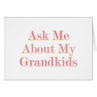 Ask Me About My Grandkids Card