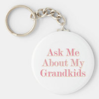Ask Me About My Grandkids Keychain