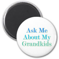 Ask Me About My Grandkids Magnet