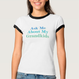 Ask Me About My Grandkids T-Shirt