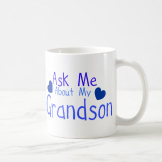 Ask me about my Grandson! Coffee Mug