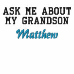 Ask Me About My Grandson | Proud New Grandpa Embroidered Shirt