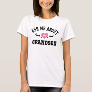 Ask Me About My Grandson T-Shirt