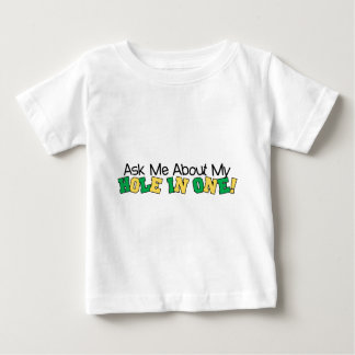 Ask Me About My Hole In One Baby T-Shirt