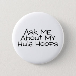 Ask Me About My Hula Hoops Button