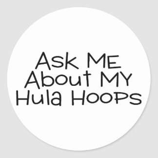 Ask Me About My Hula Hoops Classic Round Sticker