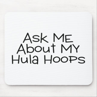 Ask Me About My Hula Hoops Mouse Pads