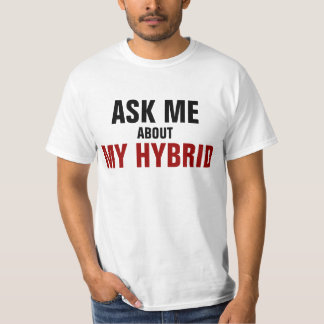 Ask me about my Hybrid T-Shirt