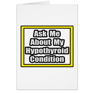 Ask Me About My Hypothyroid Condition Card