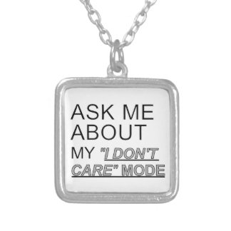 Ask Me About My I Don't Care Mode Silver Plated Necklace