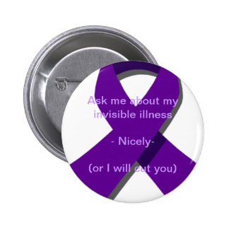 Ask Me About My Invisible Illness Pinback Button